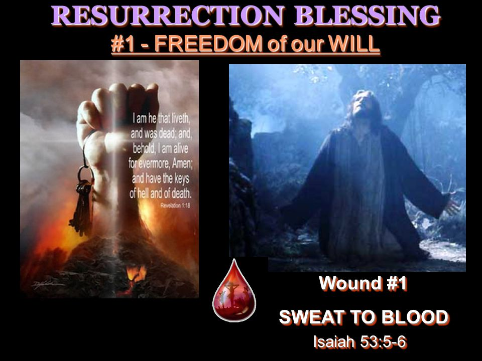RESURRECTION BLESSING #2 - HEALING of Spirit, Soul and Body Wound #2 39 STRIPES ON HIS BACK Wound #2 39 STRIPES ON HIS BACK Isaiah 53:5-6