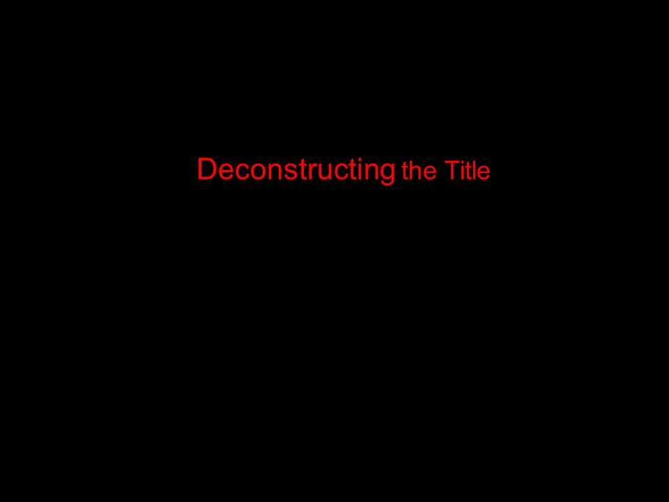 Deconstructing the Title