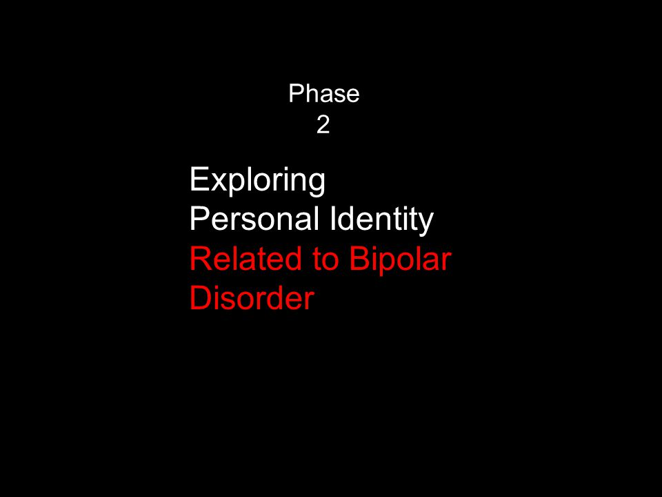 Phase 2 Exploring Personal Identity Related to Bipolar Disorder