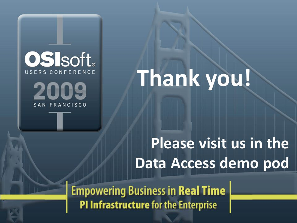 Thank you! Please visit us in the Data Access demo pod