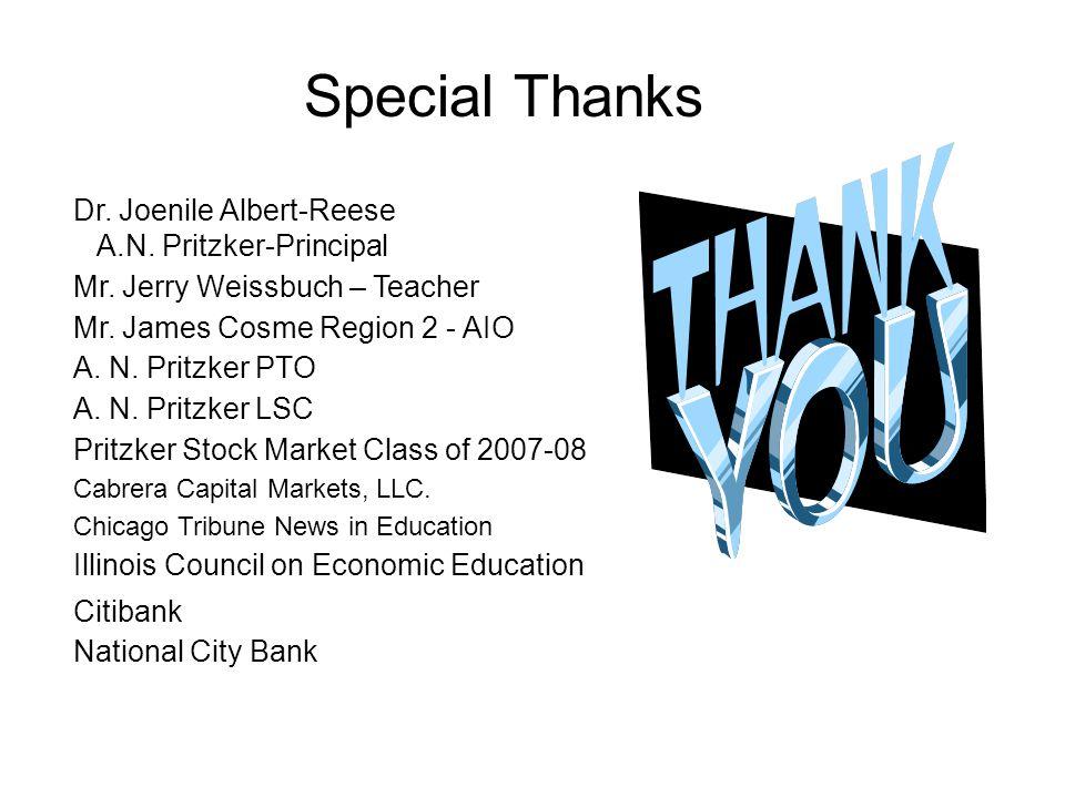 Special Thanks Dr. Joenile Albert-Reese A.N. Pritzker-Principal Mr.