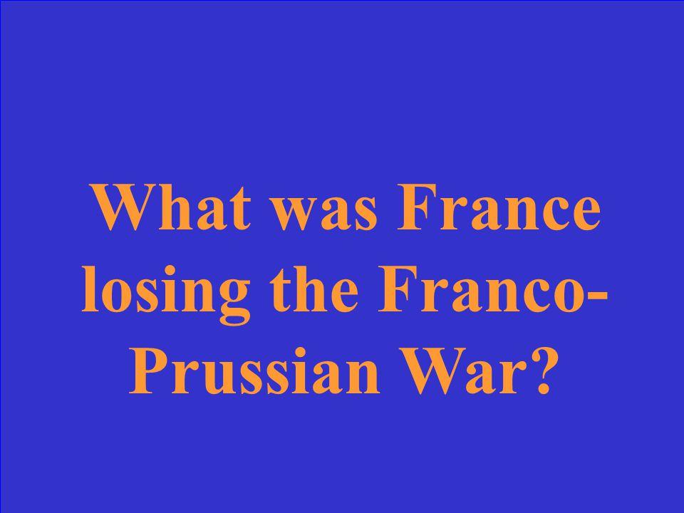 The reason Louis- Napoleon (or Napoleon III) lost power