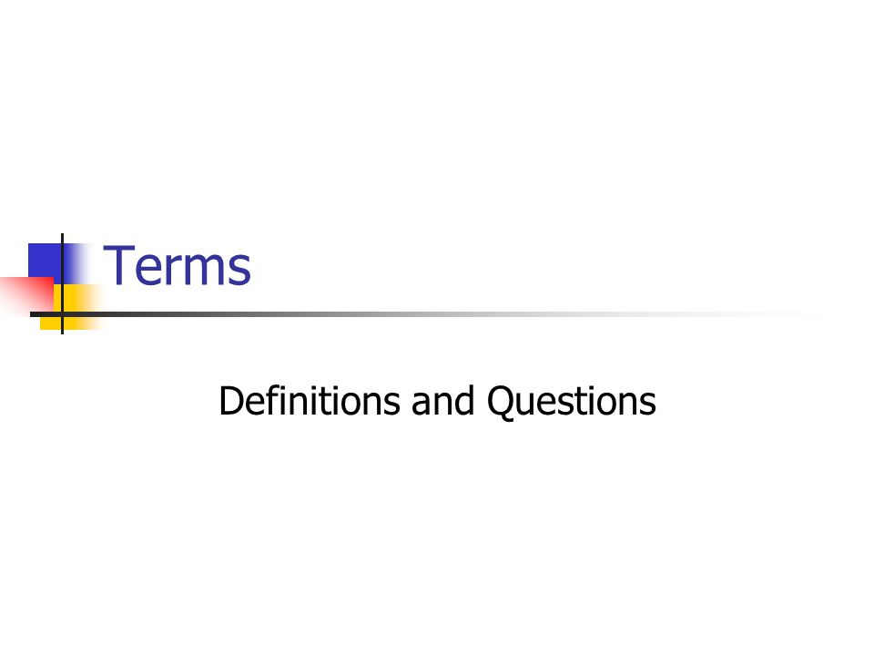 Terms Definitions and Questions