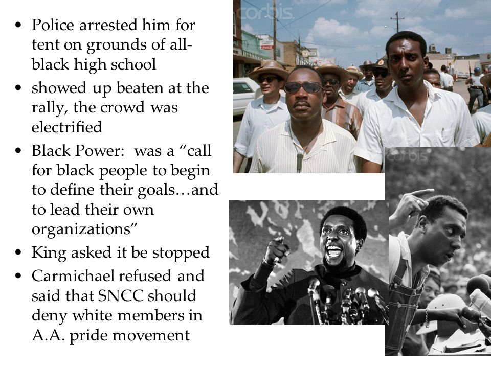 "Police arrested him for tent on grounds of all- black high school showed up beaten at the rally, the crowd was electrified Black Power: was a ""call fo"