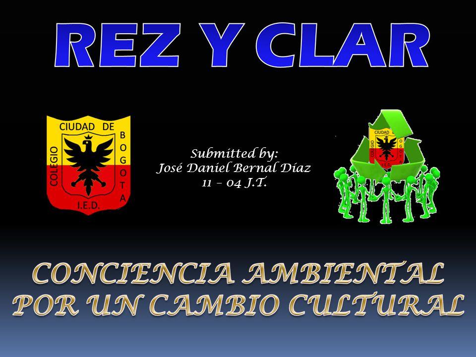 Submitted by: José Daniel Bernal Díaz 11 – 04 J.T.