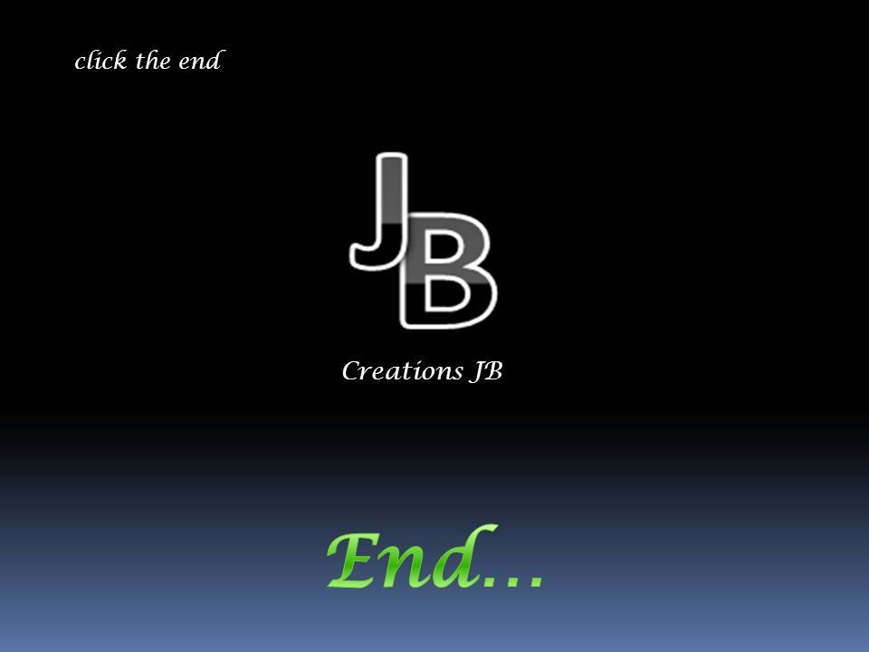 Creations JB click the end