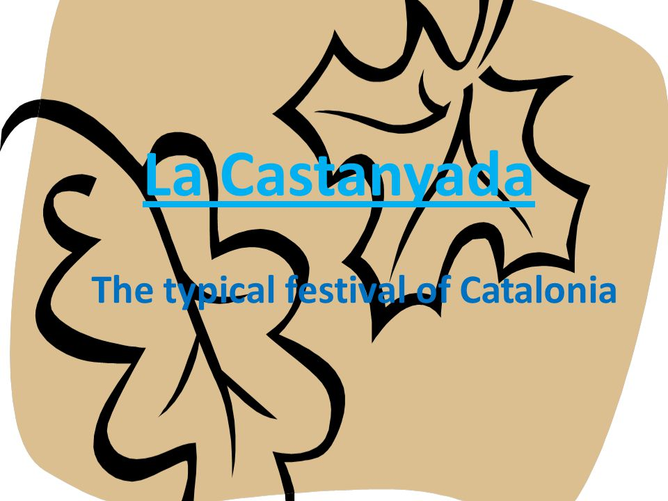 La Castanyada The typical festival of Catalonia
