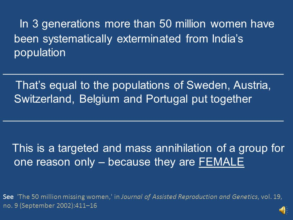 www.50millionmissing.info AN ONLINE CAMPAIGN TO RAISE GLOBAL AWARENESS ABOUT INDIA'S ONGOING FEMALE GENOCIDE