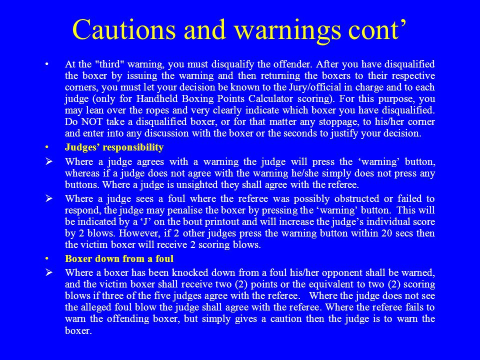 Cautions and warnings cont' At the third warning, you must disqualify the offender.