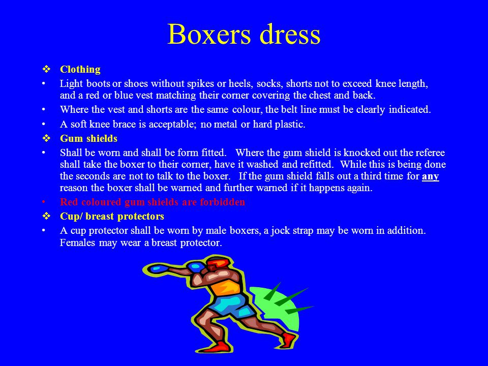 Boxers dress cont'  Head guards Boxers shall wear conforming head guards approved by AIBA, BAI or the state.