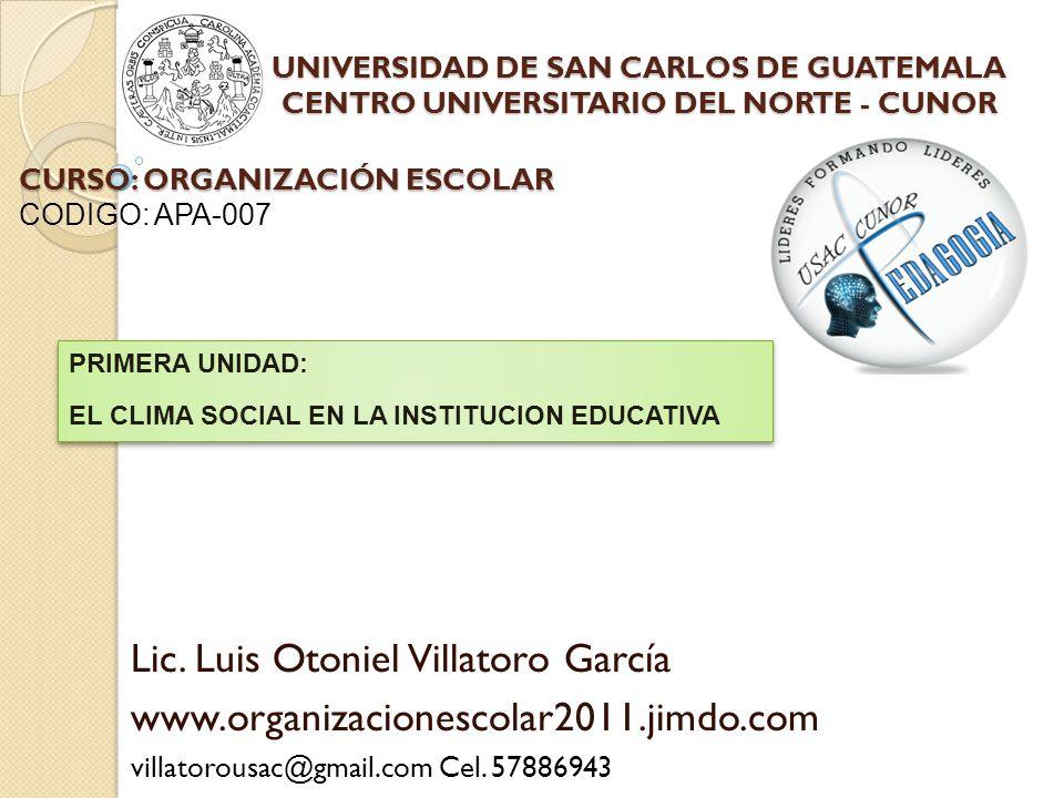 UNIVERSIDAD DE SAN CARLOS DE GUATEMALA CENTRO UNIVERSITARIO DEL NORTE - CUNOR Lic.