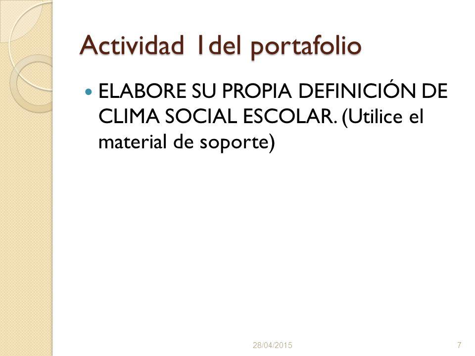 Actividad 1del portafolio ELABORE SU PROPIA DEFINICIÓN DE CLIMA SOCIAL ESCOLAR.