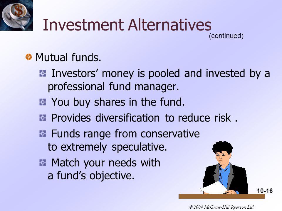  2004 McGraw-Hill Ryerson Ltd. Investment Alternatives Mutual funds.