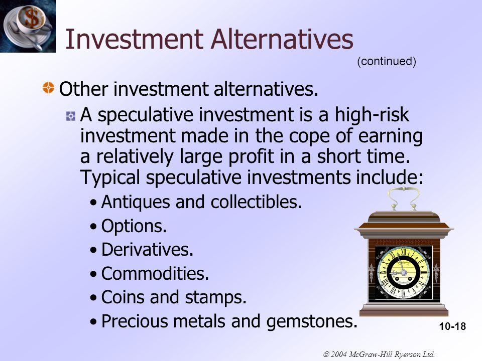  2004 McGraw-Hill Ryerson Ltd. Investment Alternatives Other investment alternatives.