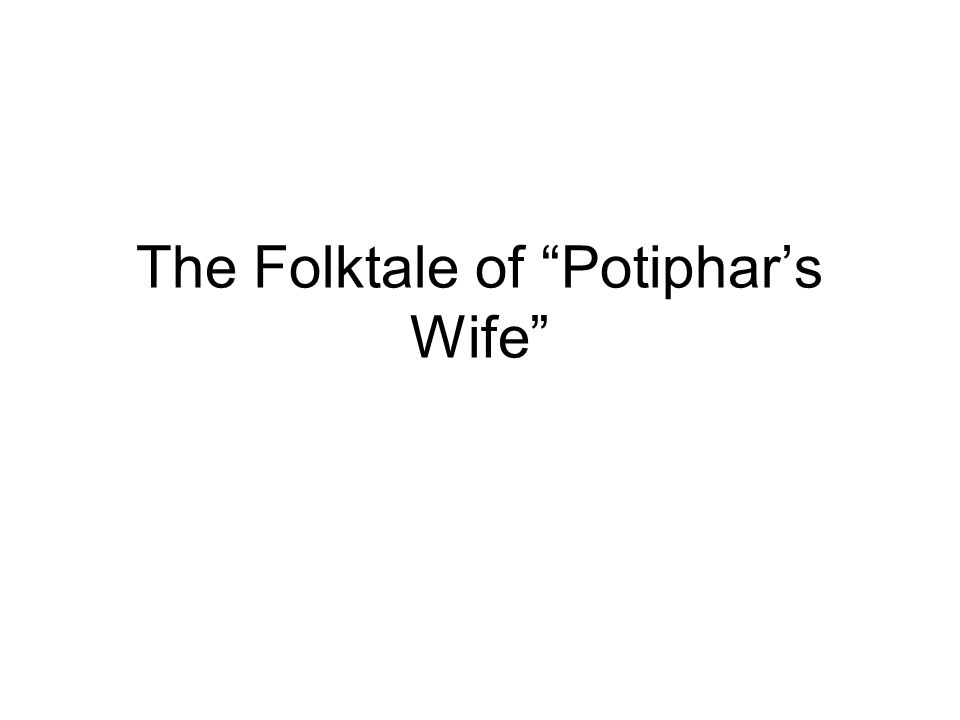 The Folktale of Potiphar's Wife