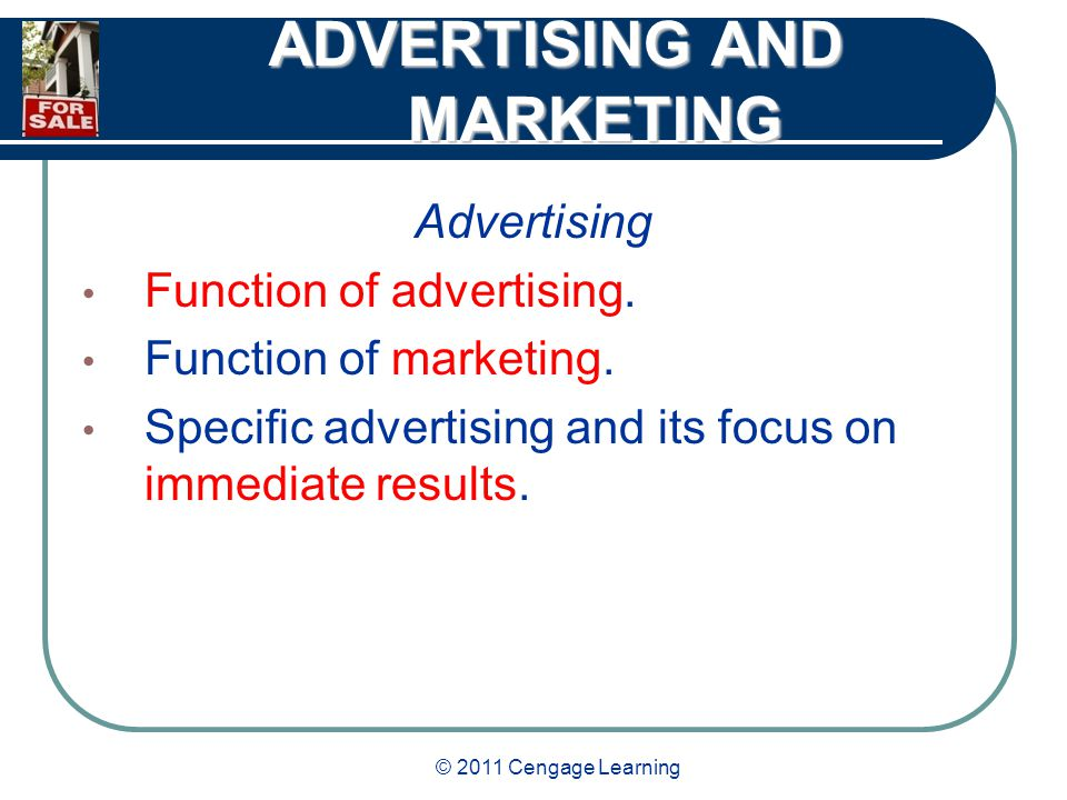 © 2011 Cengage Learning ADVERTISING AND MARKETING Advertising Function of advertising.