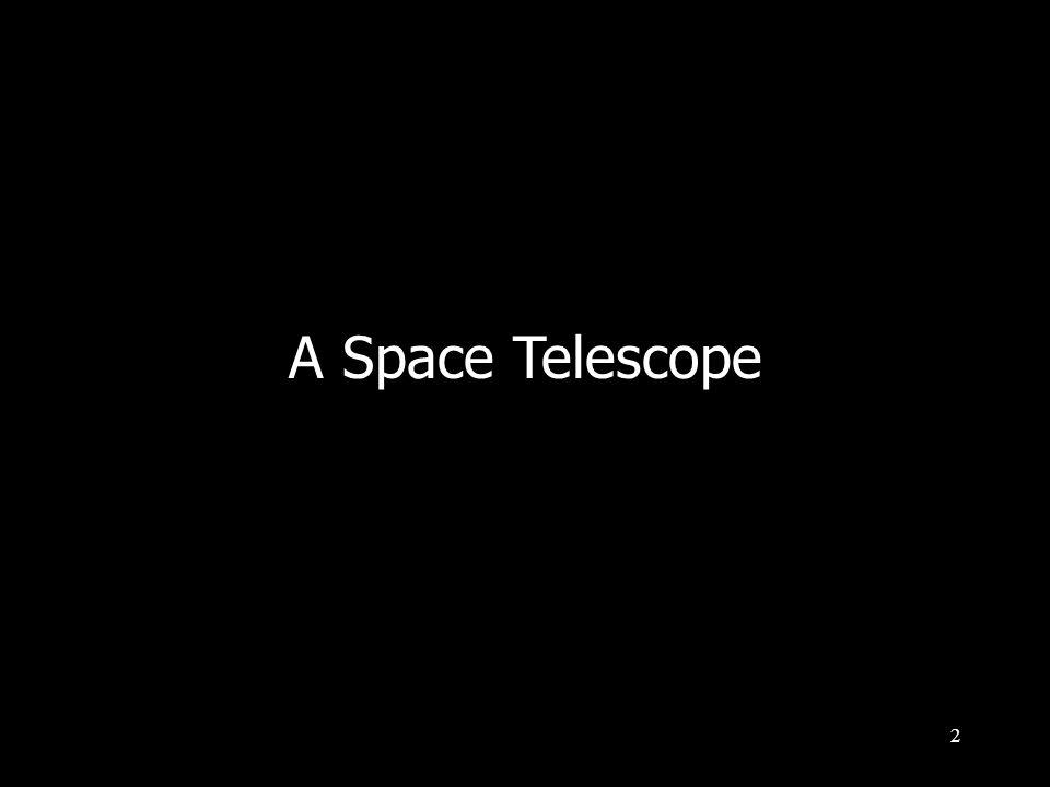 2 A Space Telescope