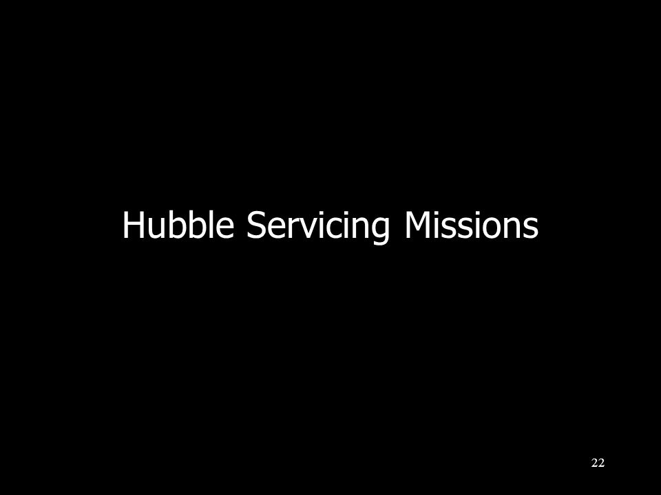 22 Hubble Servicing Missions