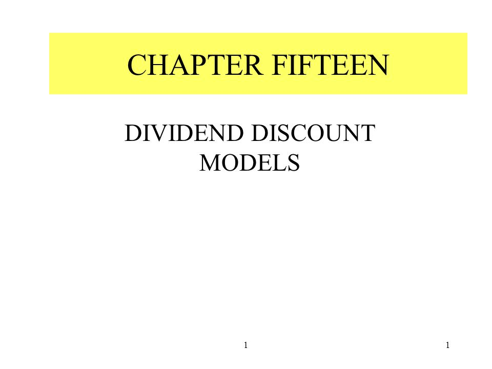 11 CHAPTER FIFTEEN DIVIDEND DISCOUNT MODELS