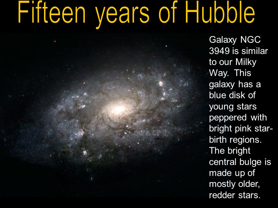 Galaxy NGC 3949 is similar to our Milky Way. This galaxy has a blue disk of young stars peppered with bright pink star- birth regions. The bright cent