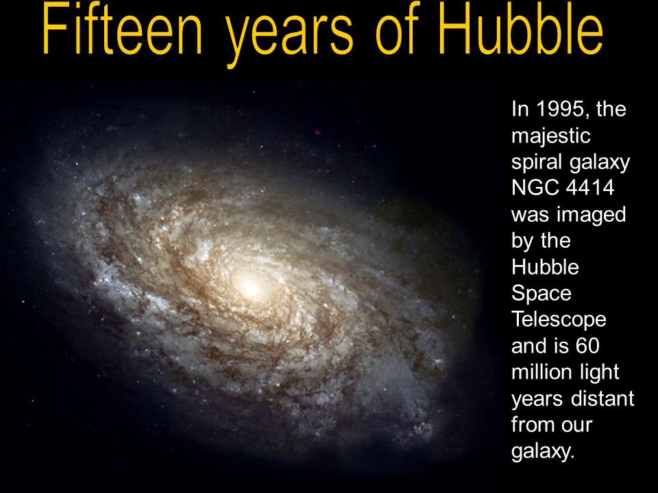 In 1995, the majestic spiral galaxy NGC 4414 was imaged by the Hubble Space Telescope and is 60 million light years distant from our galaxy.