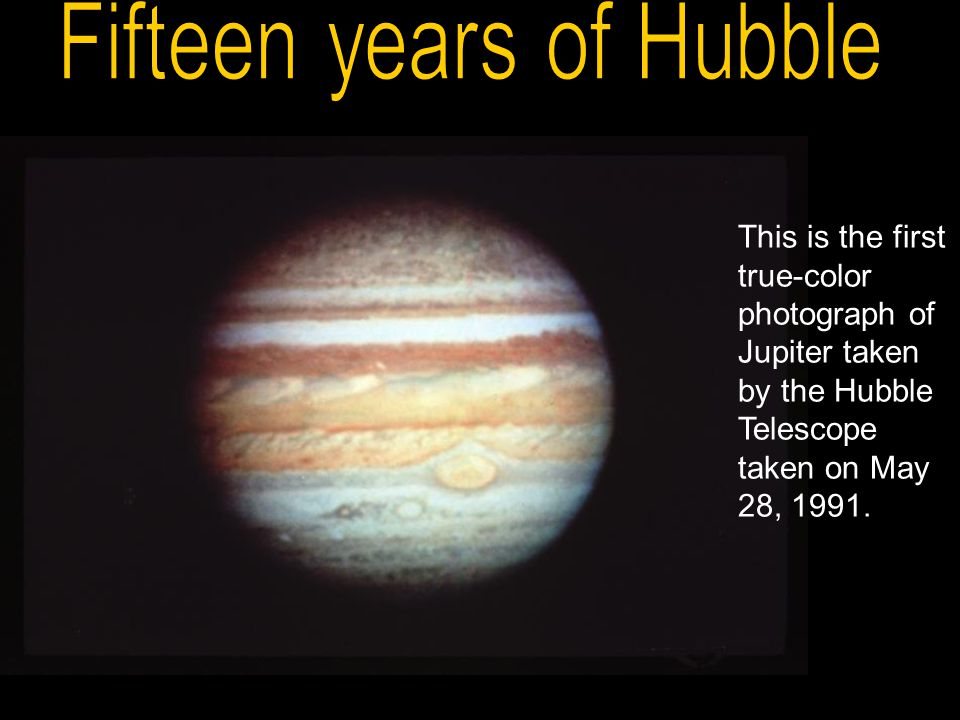 This is the first true-color photograph of Jupiter taken by the Hubble Telescope taken on May 28, 1991.