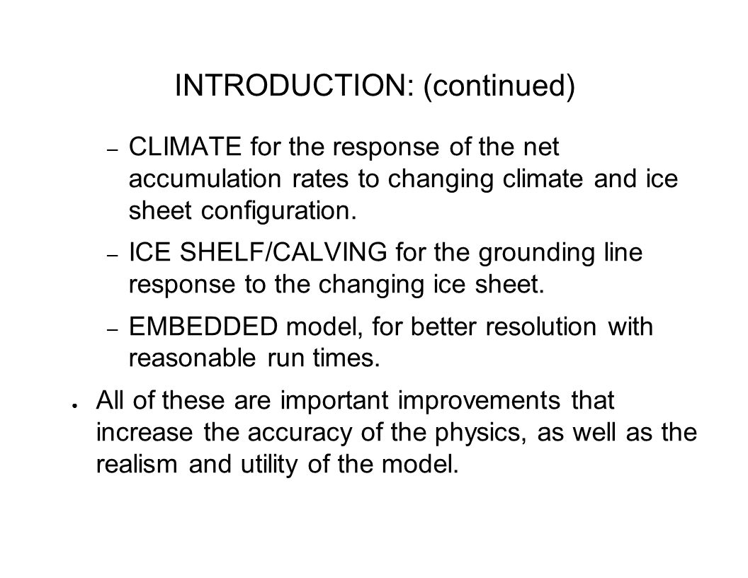 INTRODUCTION: (continued) – CLIMATE for the response of the net accumulation rates to changing climate and ice sheet configuration.