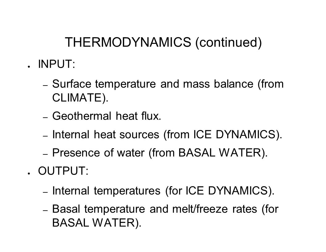 THERMODYNAMICS (continued) ● INPUT: – Surface temperature and mass balance (from CLIMATE).