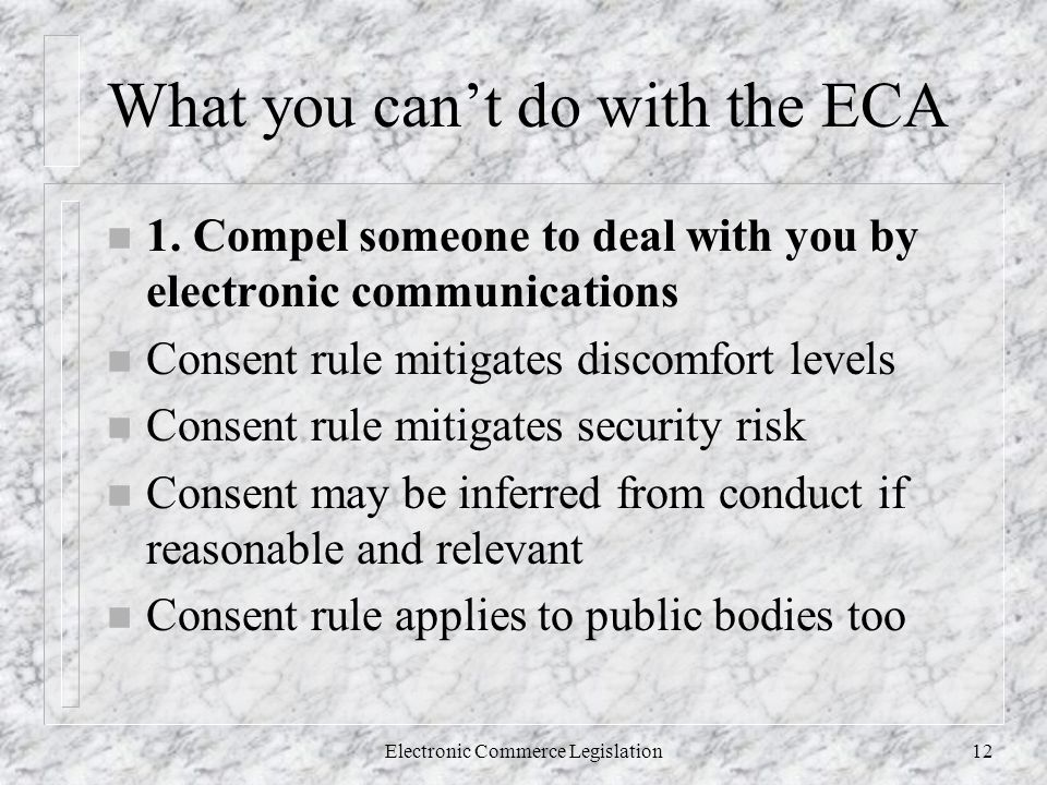 Electronic Commerce Legislation12 What you can't do with the ECA n 1.