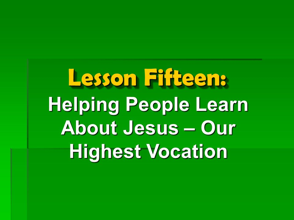 + HOLINESS – SIN What God Demands: Lesson Fifteen: Helping People Learn about Jesus – Our Highest Vocation God's Great Exchange A way to share your faith!