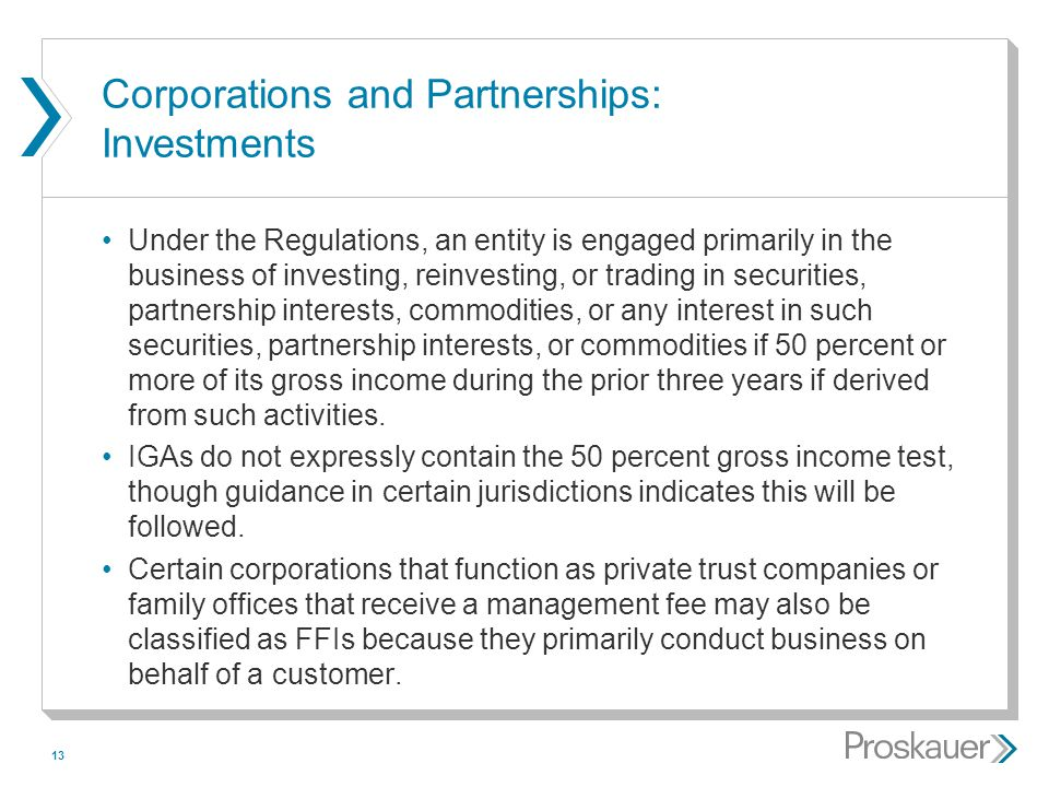 13 Corporations and Partnerships: Investments Under the Regulations, an entity is engaged primarily in the business of investing, reinvesting, or trad