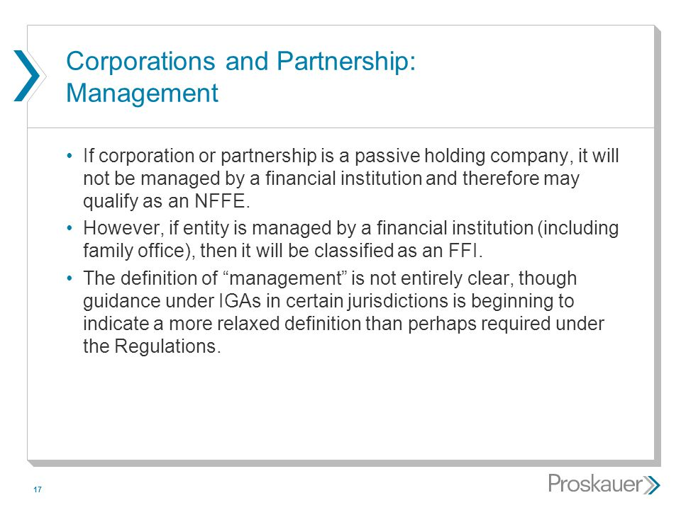 17 Corporations and Partnership: Management If corporation or partnership is a passive holding company, it will not be managed by a financial institut