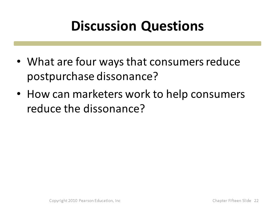 Discussion Questions What are four ways that consumers reduce postpurchase dissonance.