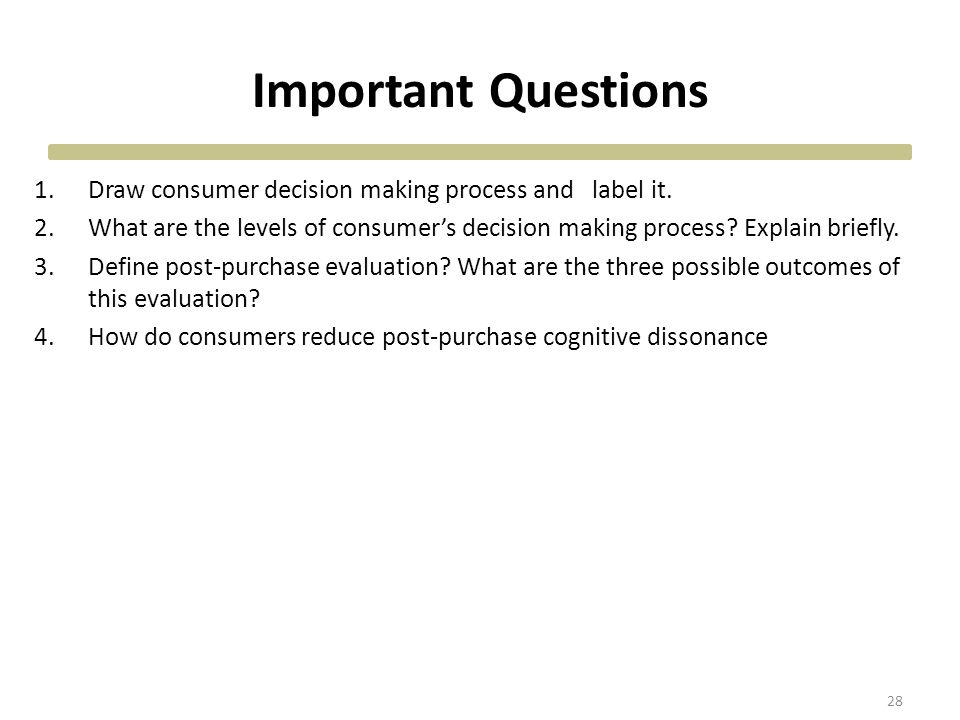 Important Questions 1.Draw consumer decision making process and label it.