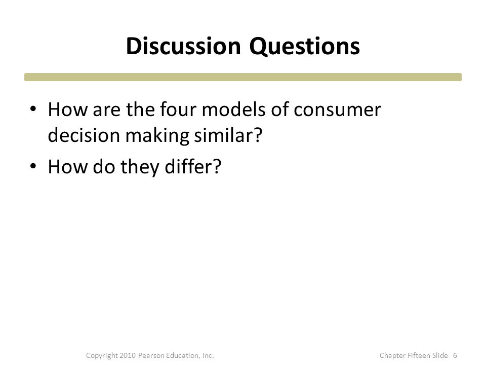 Discussion Questions How are the four models of consumer decision making similar.