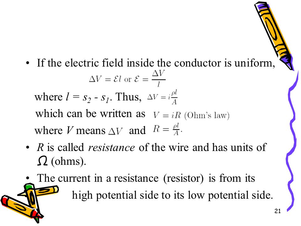 21 If the electric field inside the conductor is uniform, where l = s 2 - s 1.