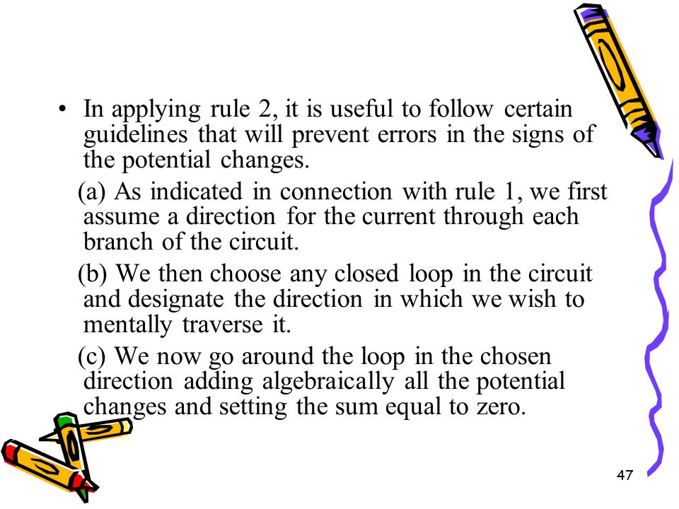 47 In applying rule 2, it is useful to follow certain guidelines that will prevent errors in the signs of the potential changes.