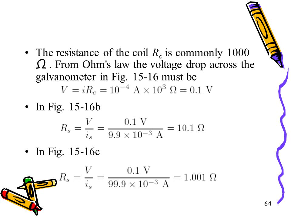 64 The resistance of the coil R c is commonly 1000 Ω.