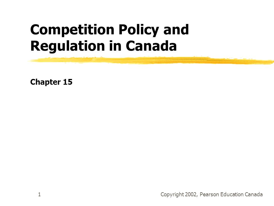 Copyright 2002, Pearson Education Canada12 Review Terms and Concepts zabuse of dominant position zAverch-Johnson effect zcartel zCrown corporation zexclusive dealing zmerger zmisleading advertising and deceptive practices zpredatory pricing zprice discrimination zprivatization zrefusal to supply zresale price maintenance ztied selling