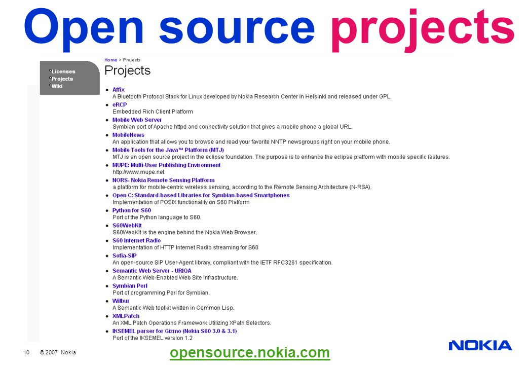 10 © 2007 Nokia Open source projects opensource.nokia.com