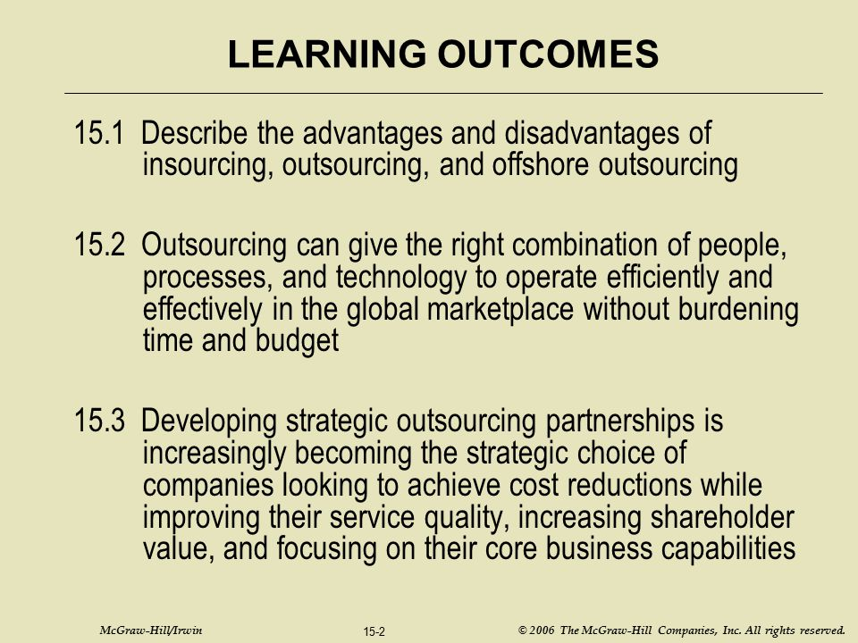 McGraw-Hill/Irwin © 2006 The McGraw-Hill Companies, Inc. All rights reserved. 15-2 LEARNING OUTCOMES 15.1 Describe the advantages and disadvantages of