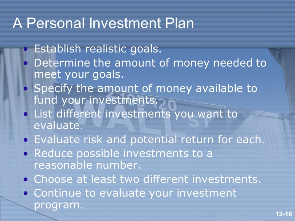 A Personal Investment Plan Establish realistic goals.