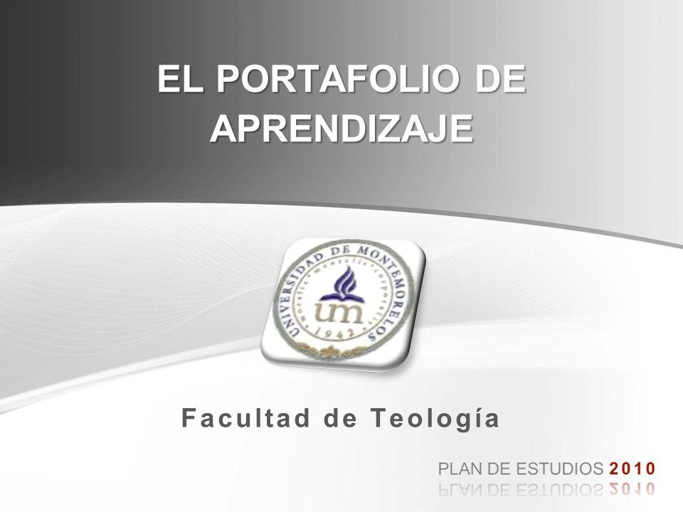 Facultad de Teología EL PORTAFOLIO DE APRENDIZAJE