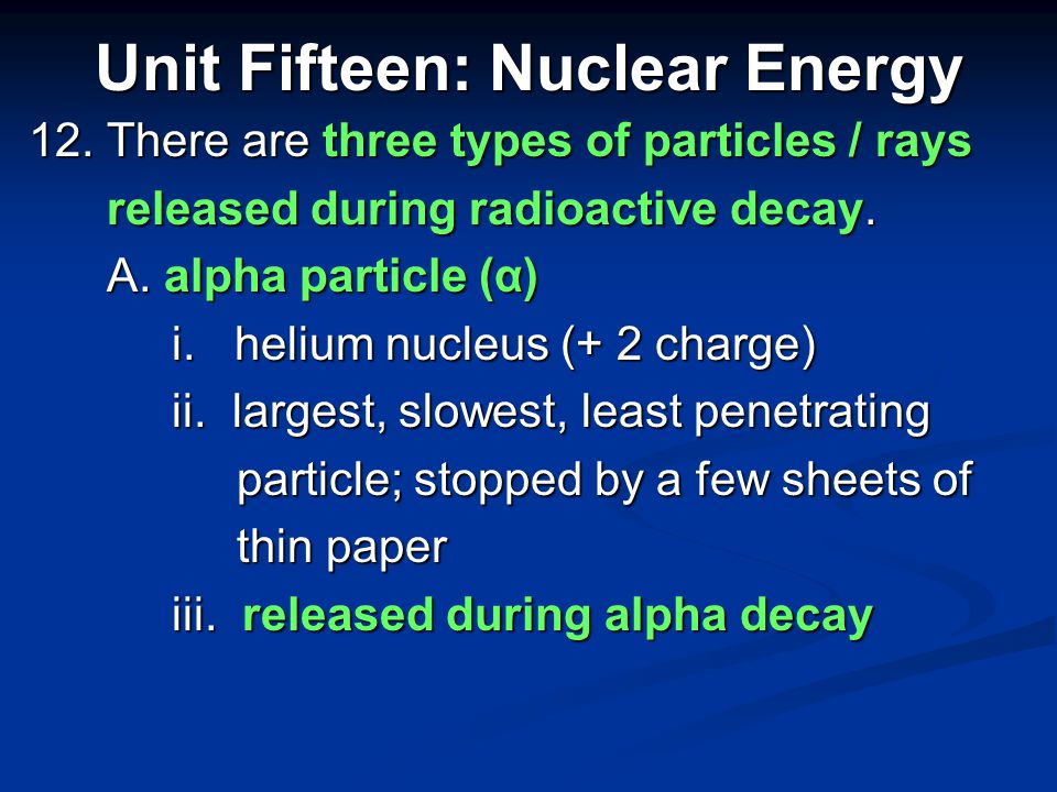 11. A nuclear reaction (involving the atom's nucleus, not just its electrons as in a nucleus, not just its electrons as in a chemical reaction) result