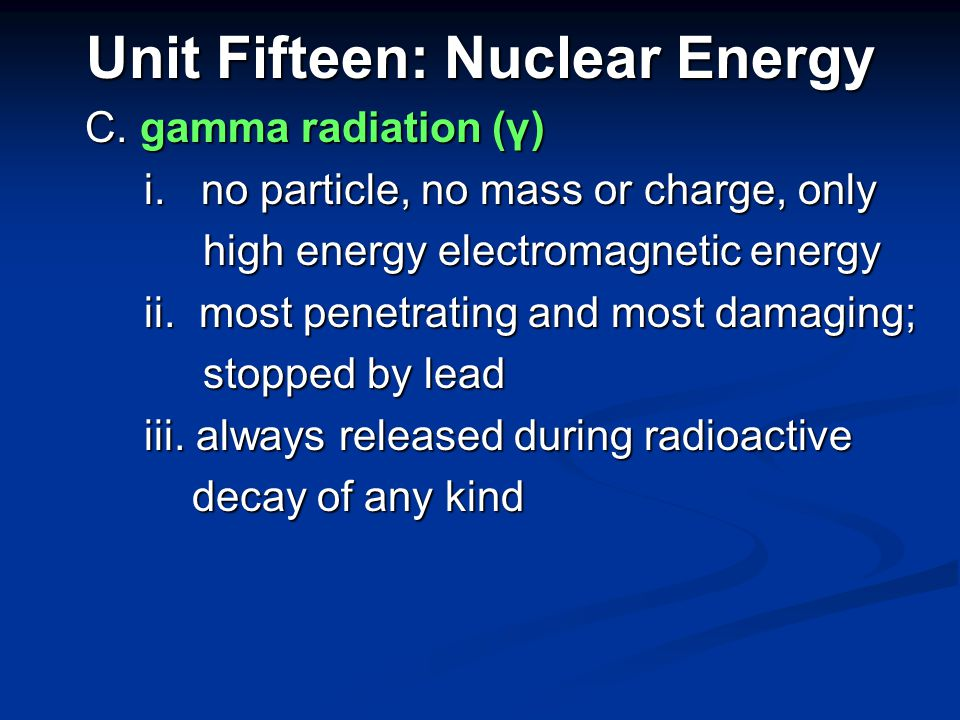Unit Fifteen: Nuclear Energy B.beta particle (β) B.