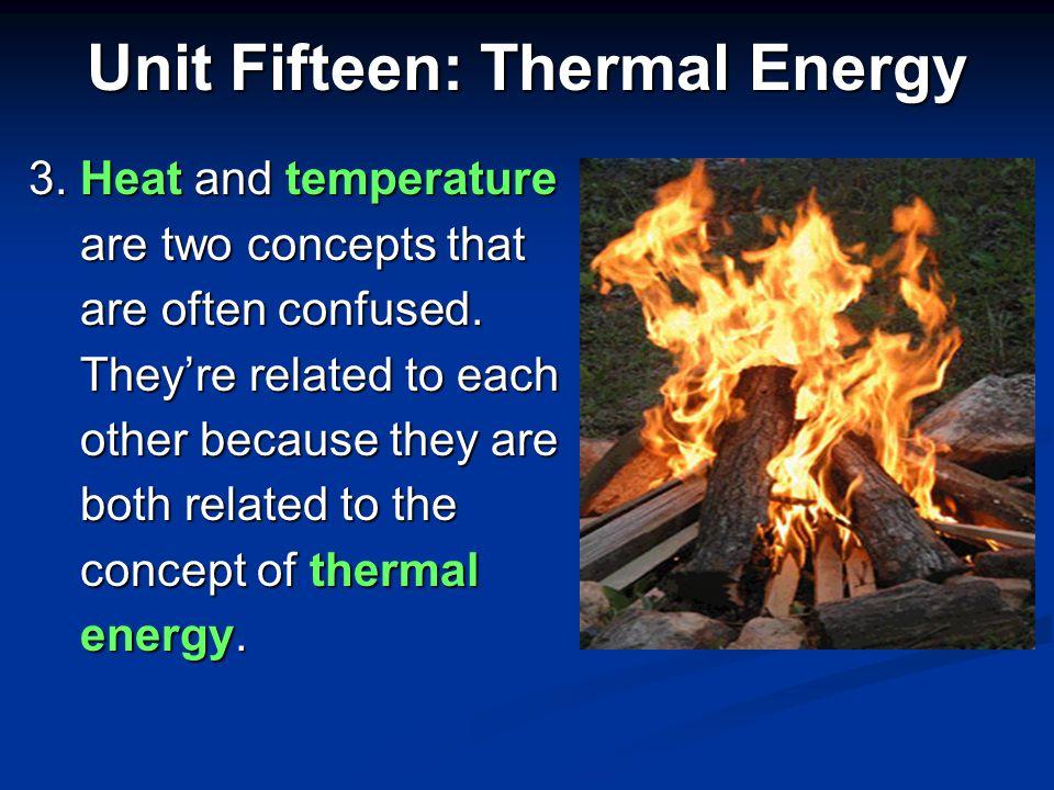 Unit Fifteen: Thermal Energy o F o C K o F o C K Water Boils 212 100 373 Room Temp 72 23 296 Water Freezes 32 0 273 Absolute Zero – 460 – 273 0