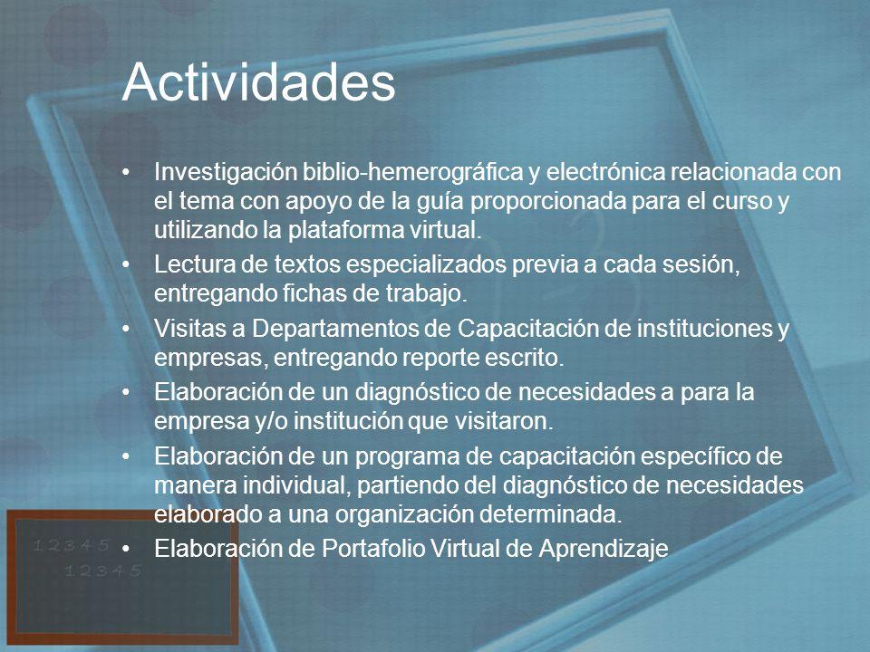 Actividades Investigación biblio-hemerográfica y electrónica relacionada con el tema con apoyo de la guía proporcionada para el curso y utilizando la plataforma virtual.