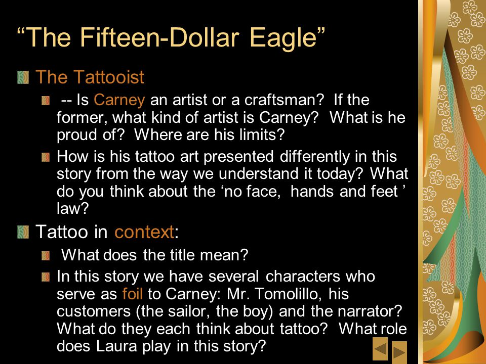 The Fifteen-Dollar Eagle The Tattooist -- Is Carney an artist or a craftsman.