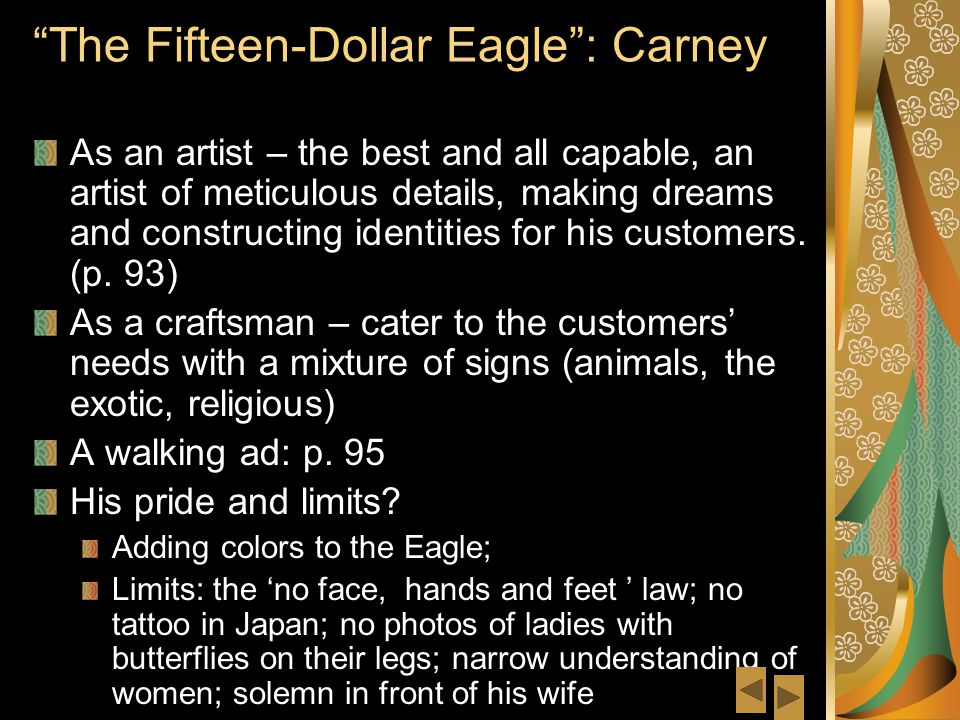 The Fifteen-Dollar Eagle : Carney As an artist – the best and all capable, an artist of meticulous details, making dreams and constructing identities for his customers.