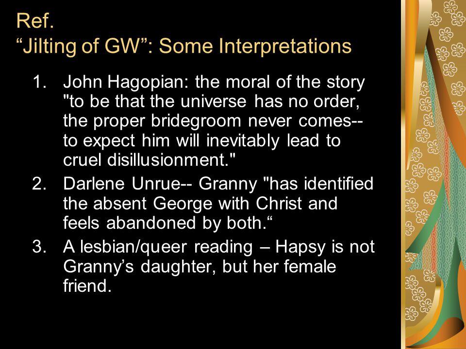 "Ref. ""Jilting of GW"": Some Interpretations 1.John Hagopian: the moral of the story"